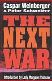 The Next War, Caspar W. Weinberger and Peter Schweizer, 0895264471