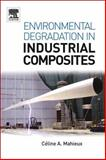 Environmental Degradation of Industrial Composites, Mahieux, Celine A., 1856174476