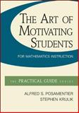 The Art of Motivating Students for Mathematics Instruction, Posamentier, Alfred and Krulik, Stephen, 0078024471