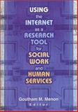 Using the Internet as a Research Tool for Social Work and Human Services 9780789014474