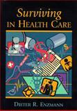 Surviving in Healthcare, Enzmann, Dieter R., 0815124473