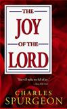 The Joy of the Lord, Charles H. Spurgeon, 0883684470