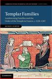 Templar Families : Landowning Families and the Order of the Temple in France, C. 1120-1307, Schenk, Jochen, 1107004470