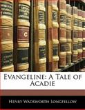 Evangeline, Henry Wadsworth Longfellow, 1141594471
