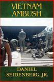 Vietnam Ambush, Daniel Seidenberg Jr., 144897447X