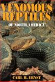 Venomous Reptiles of North America, Carl H. Ernst, 1560984473
