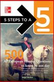 5 Steps to a 5 500 AP European History Questions to Know by Test Day, Alschen, Sergei and editor - Evangelist, Thomas A., 0071774475