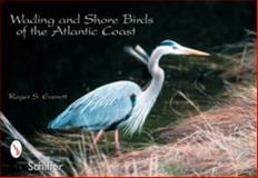Wading and Shore Bird Postcards, Roger S. Everett, 0764324470