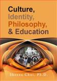 Culture,Identity,Philosophy and Education, Choi, Sheena, 1607974479