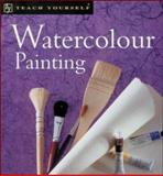 Teach Yourself Watercolour Painting, Capon, Robin, 0071384472