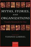 Myths, Stories, and Organizations : Premodern Narratives for Our Times, , 0199264473
