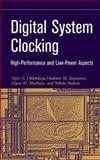 Digital System Clocking : High-Performance and Low-Power Aspects, Oklobdzija, Vojin G. and Markovic, Dejan M., 047127447X