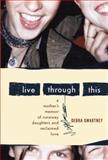 Live Through This, Debra Gwartney, 0547054475