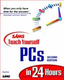 Sams Teach Yourself PCs in 24 Hours, Perry, Greg M., 0672314479