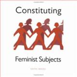 Constituting Feminist Subjects, Kathi Weeks, 0801484472
