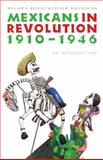 Mexicans in Revolution, 1910-1946 : An Introduction, Beezley, William H. and MacLachlan, Colin M., 0803224478
