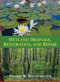 Wetland Drainage, Restoration, and Repair, Biebighauser, Thomas R., 0813124476