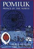 Pomiuk, Prince of the North, Alice Walsh, 0888784473