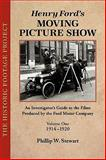 Henry Ford's Moving Picture Show : An Investigator's Guide to the Films Produced by the Ford Motor Company, Stewart, Phillip, 0981744478
