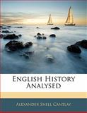 English History Analysed, Alexander Snell Cantlay, 1141264471