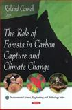 The Role of Forests in Carbon Capture and Climate Change, Carnell, R., 1607414473