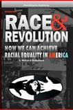 Race and Revolution : How we can achieve racial equality in America, DellaFave, Richard, 0964384477