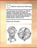 The Philosophy of Medicine, Robert John Thornton, 1170034470