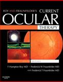 Roy and Fraunfelder's Current Ocular Therapy, Roy, F. Hampton and Fraunfelder, Frederick T., 1416024476