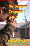 Sic Semper Tyrannis ! - Volume 8, Spanked Teen, 1500484474
