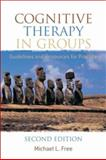 Cognitive Therapy in Groups : Guidelines and Resources for Practice, Free, Michael L., 047002447X