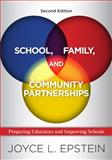 School, Family, and Community Partnerships : Preparing Educators and Improving Schools, Epstein, Joyce L., 0813344476