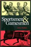 Sportsmen and Gamesmen, Dizikes, John, 0826214479