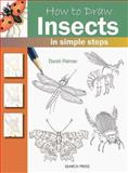 How to Draw Insects in Simple Steps, Dandi Palmer, 1844484475