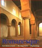 Romanesque Art : Architecture, Sculpture, Painting, , 3895084476