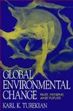 Global Environment Change : Past, Present and Future, Turekian, Karl K., 013303447X