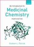 An Introduction to Medicinal Chemistry, Patrick, Graham L., 0199234477