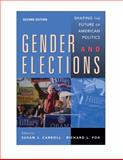 Gender and Elections : Shaping the Future of American Politics, Carroll, Susan J. and Fox, Richard L., 0521734479