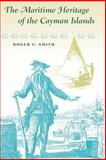 Maritime Heritage of the Cayman Islands, Roger C. Smith, 0813024471