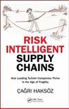Risk Intelligent Supply Chains, Çagri Haksöz, 1466504471
