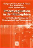 Prozessregulation in der Rhizosphäre : 13. Borkheider Seminar Zur Ökophysiologie des Wurzelraumes, , 351900447X