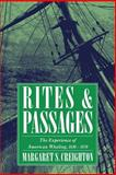 Rites and Passages : The Experience of American Whaling, 1830-1870, Creighton, Margaret S., 0521484480