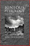 Igneous Petrology, McBirney, Alexander, 0763734489