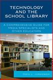 Technology and the School Library : A Comprehensive Guide for Media Specialists and Other Educators, Jurkowski, Odin L., 0810874482