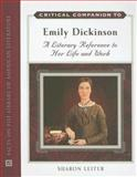 Critical Companion to Emily Dickinson : A Literary Reference to Her Life and Work, Leiter, Sharon, 0816054487