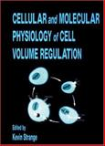Cellular - Molecular Physiology of Cell Volume Regulation, Strange, Kevin, 0849344484