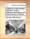 A Defence of the Antient Historians, Francis Hutchinson, 1140754483