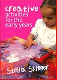 Creative Activities for the Early Years, Skinner, Stella M., 1412934486