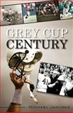 Grey Cup Century, Michael Januska, 1459704487