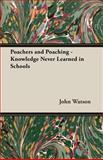 Poachers and Poaching - Knowledge Never, John Watson, 1905124481