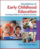 Foundations of Early Childhood Education: Teaching Children in a Diverse Society, Gonzalez-Mena, Janet, 007802448X